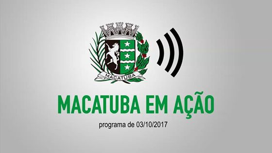 Video programa-macatuba-em-acao-do-dia-03102017